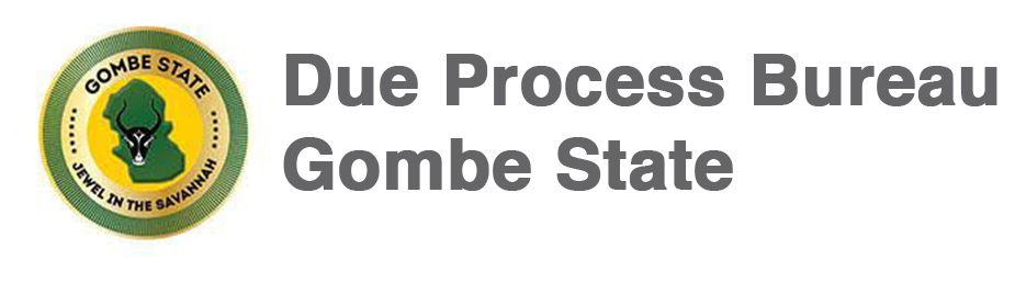 Due Process Bureau, Gombe State Government